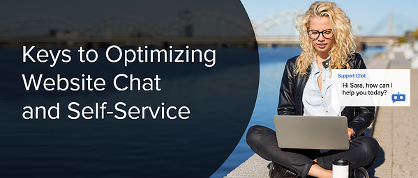 Keys to Optimizing Website Chat and Self-Service