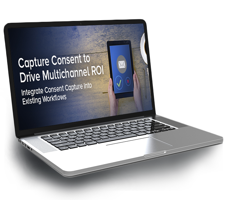 Capture Consent to Drive Multichannel ROI